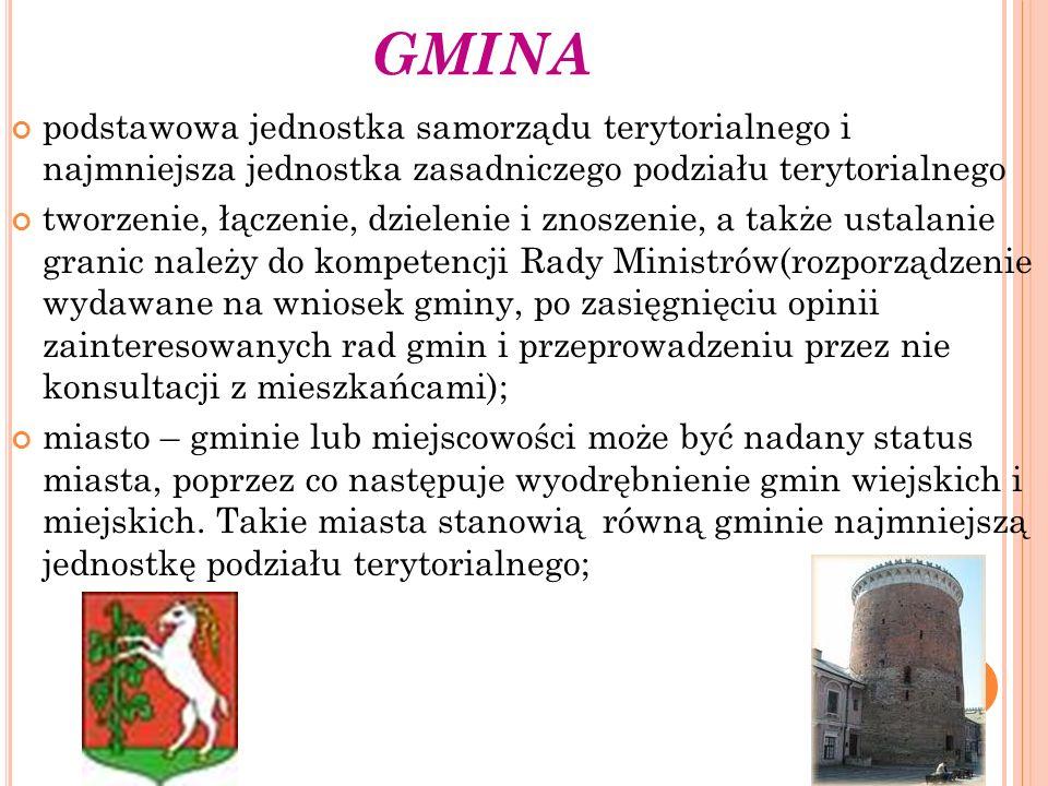GMINA podstawowa jednostka samorządu terytorialnego i najmniejsza jednostka zasadniczego podziału terytorialnego.