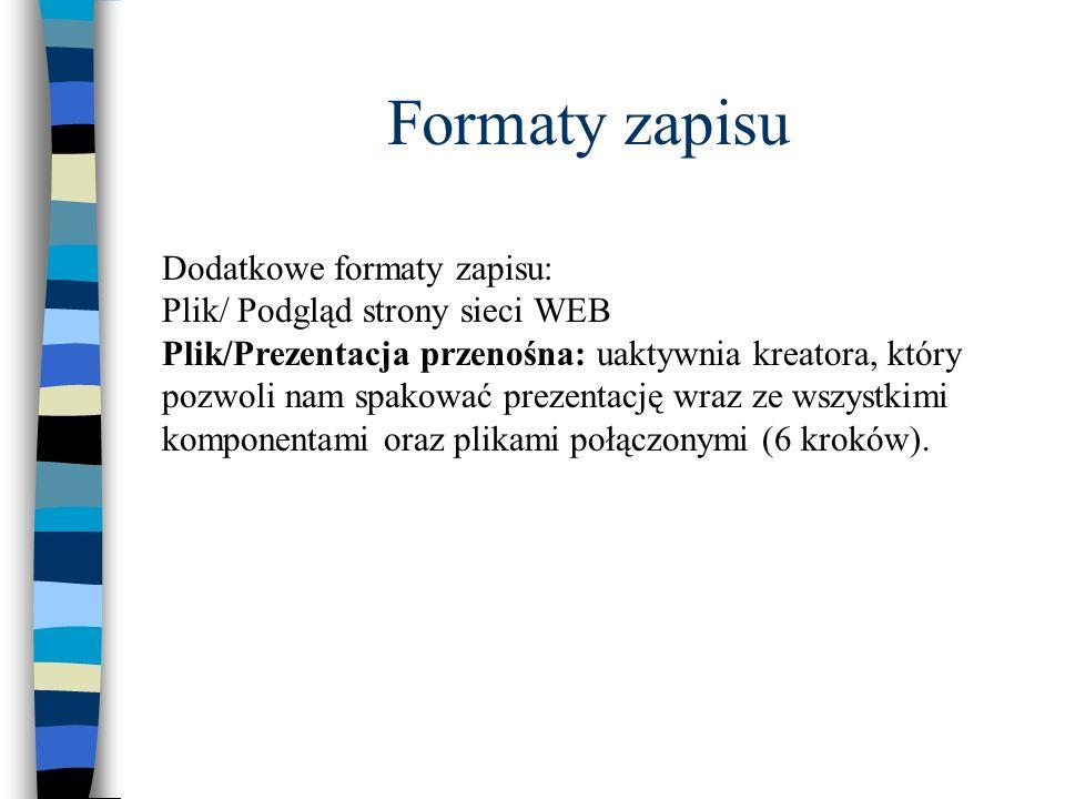 Formaty zapisu Dodatkowe formaty zapisu: