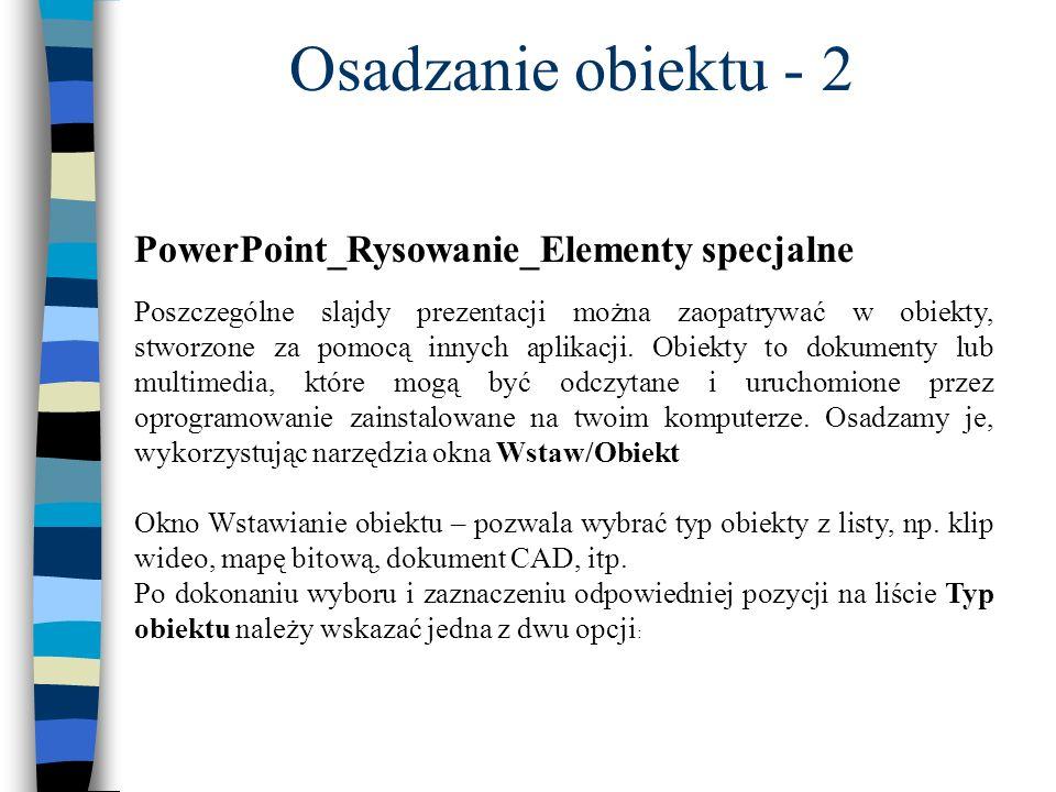 Osadzanie obiektu - 2 PowerPoint_Rysowanie_Elementy specjalne