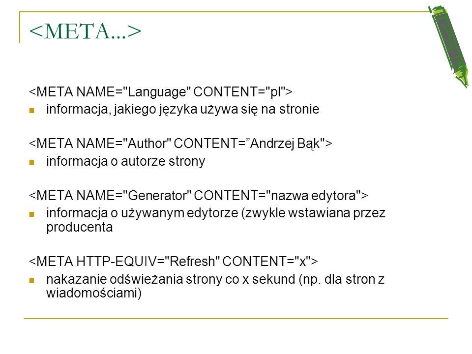 <META...> <META NAME= Language CONTENT= pl >