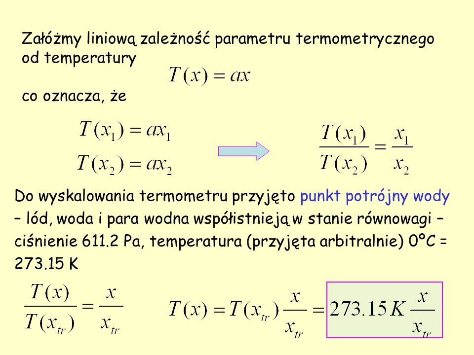 Załóżmy liniową zależność parametru termometrycznego od temperatury