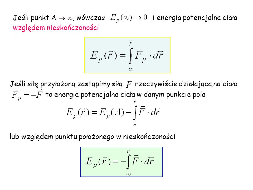 Jeśli punkt A  , wówczas i energia potencjalna ciała względem nieskończoności