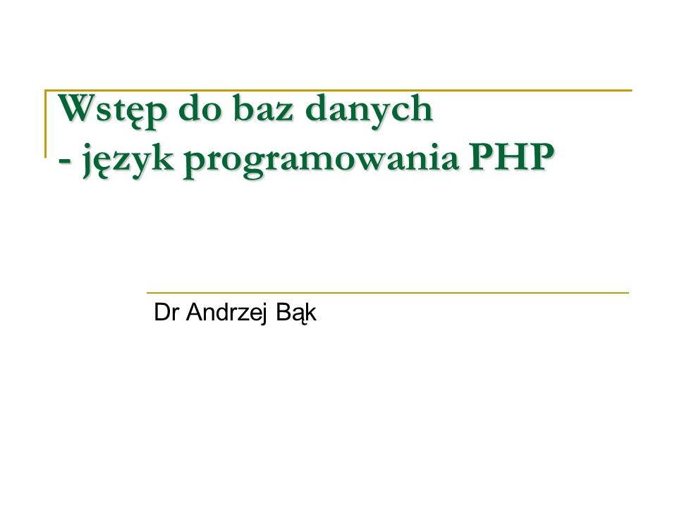 Wstęp do baz danych - język programowania PHP