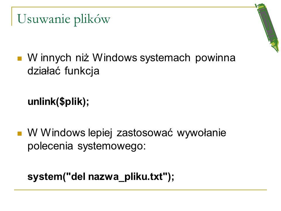 Usuwanie plików W innych niż Windows systemach powinna działać funkcja