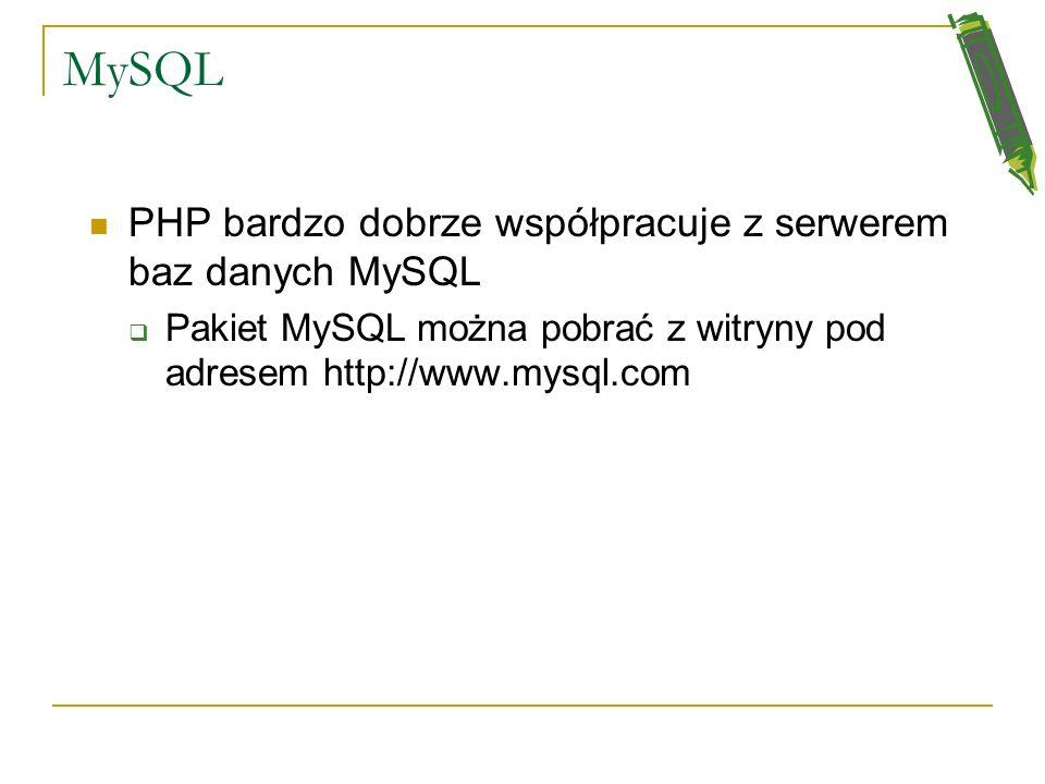 MySQL PHP bardzo dobrze współpracuje z serwerem baz danych MySQL