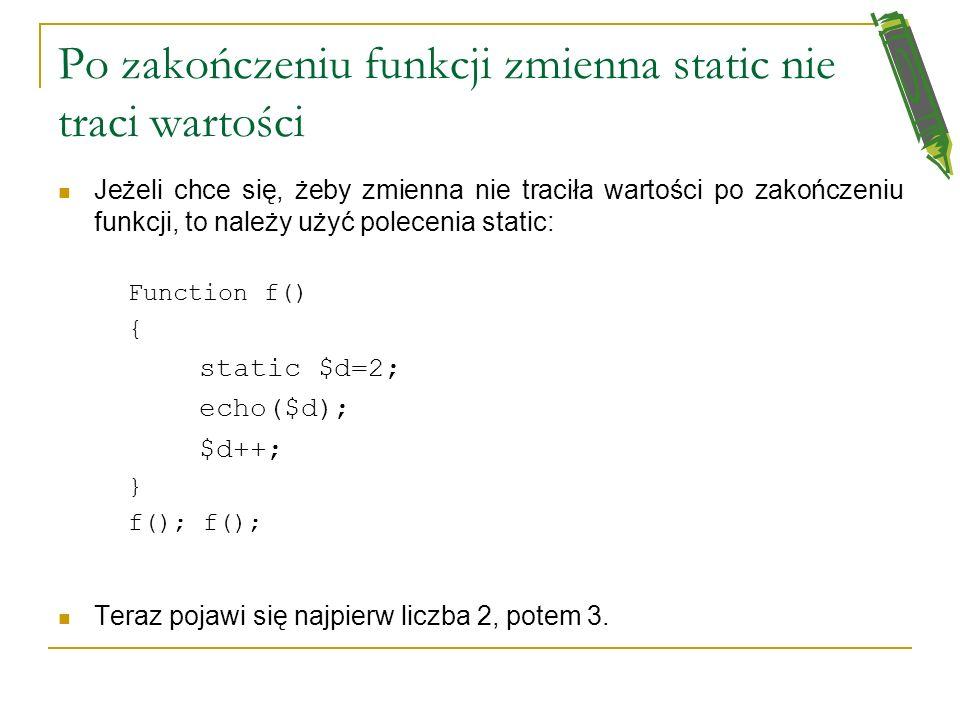 Po zakończeniu funkcji zmienna static nie traci wartości