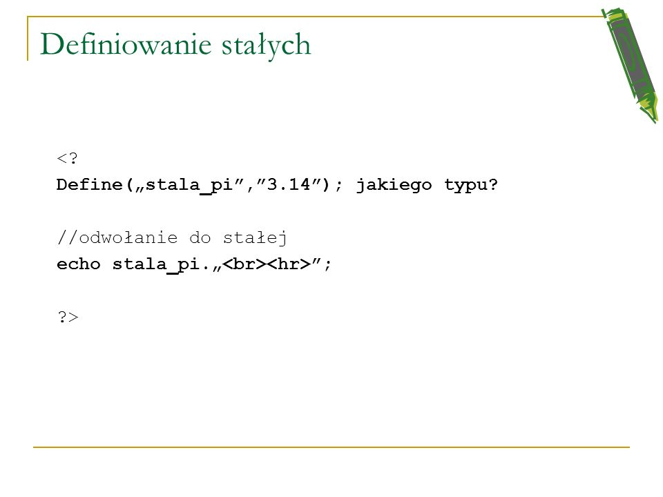 """Definiowanie stałych < Define(""""stala_pi , 3.14 ); jakiego typu"""