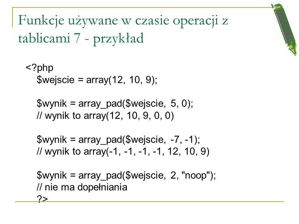Funkcje używane w czasie operacji z tablicami 7 - przykład