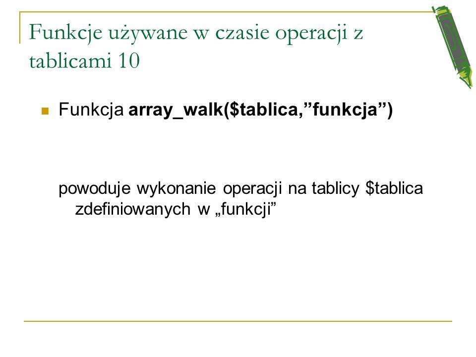 Funkcje używane w czasie operacji z tablicami 10