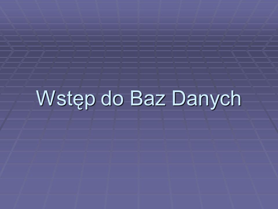Wstęp do Baz Danych Typy danych slajd 29