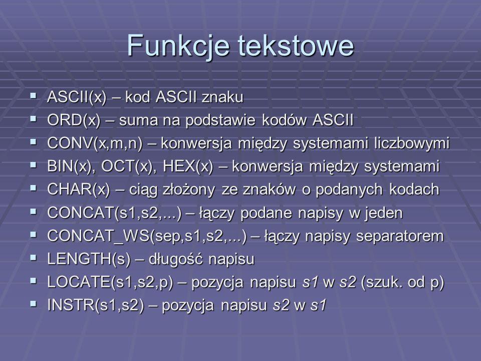 Funkcje tekstowe ASCII(x) – kod ASCII znaku
