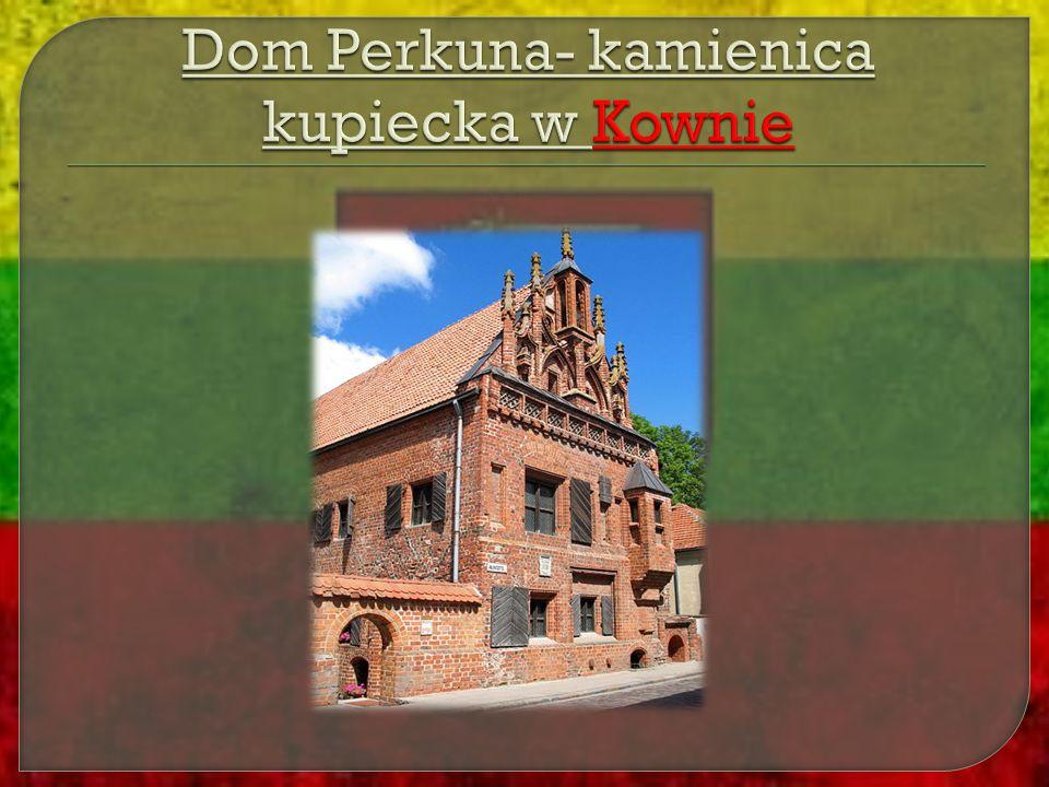 Dom Perkuna- kamienica kupiecka w Kownie