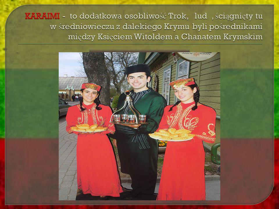 KARAIMI - to dodatkowa osobliwość Trok, lud , ściągnięty tu w średniowieczu z dalekiego Krymu byli pośrednikami między Księciem Witoldem a Chanatem Krymskim