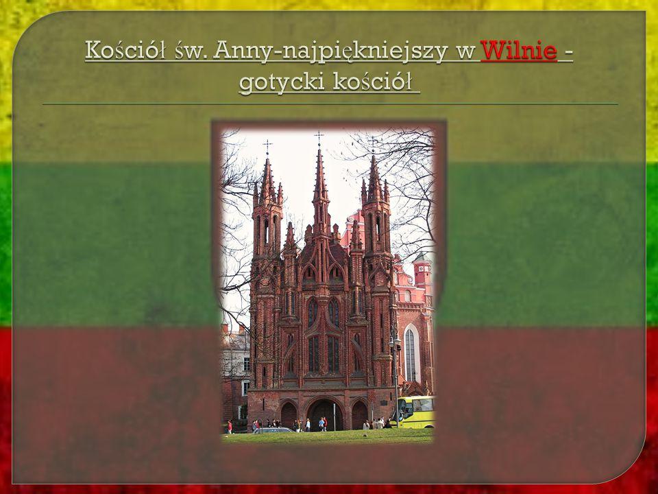 Kościół św. Anny-najpiękniejszy w Wilnie - gotycki kościół