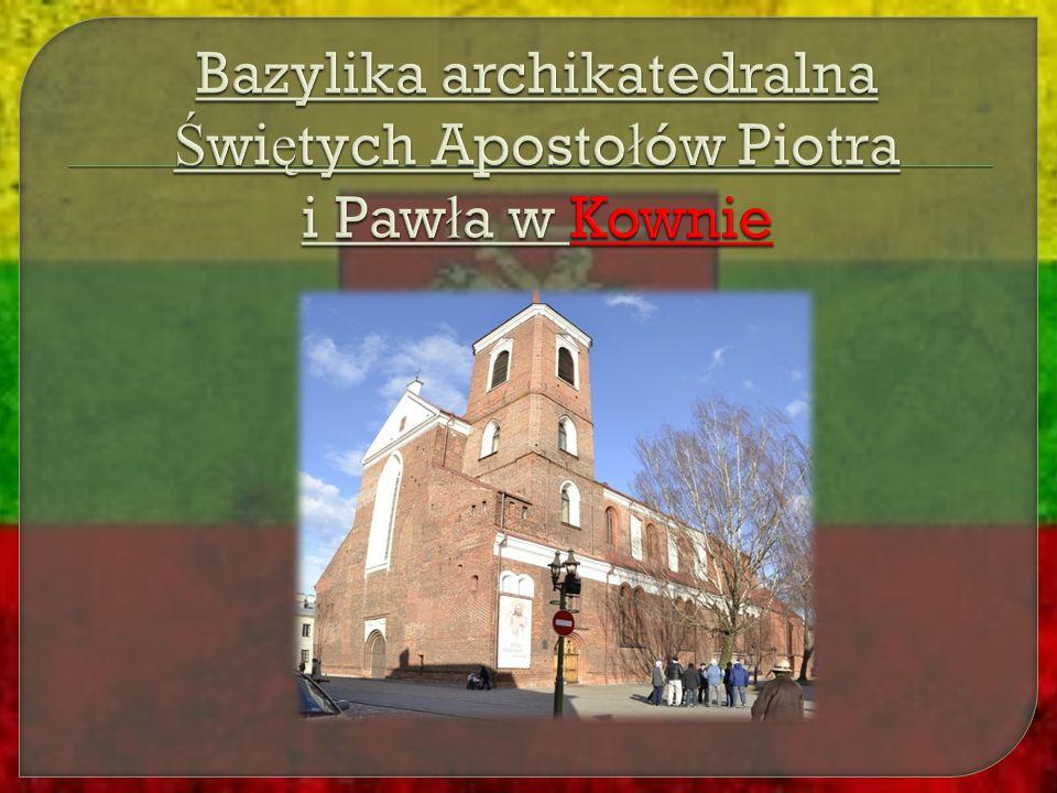 Bazylika archikatedralna Świętych Apostołów Piotra i Pawła w Kownie