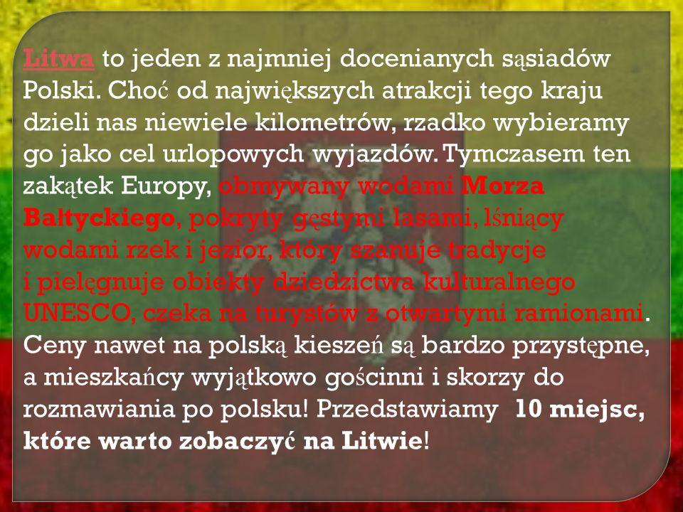 Litwa to jeden z najmniej docenianych sąsiadów Polski