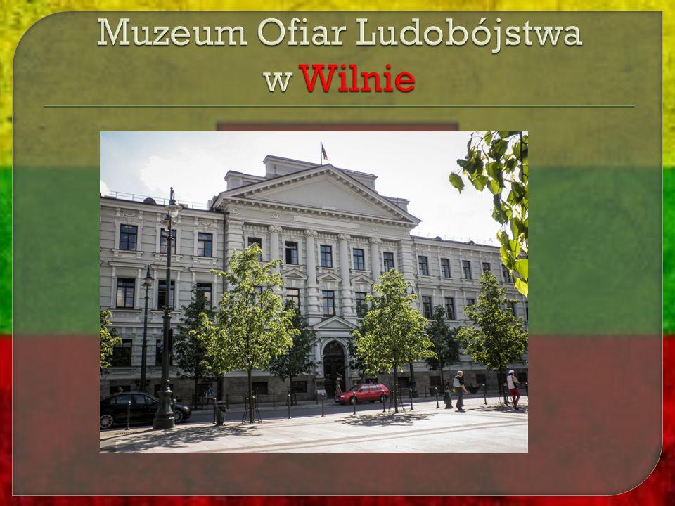 Muzeum Ofiar Ludobójstwa w Wilnie