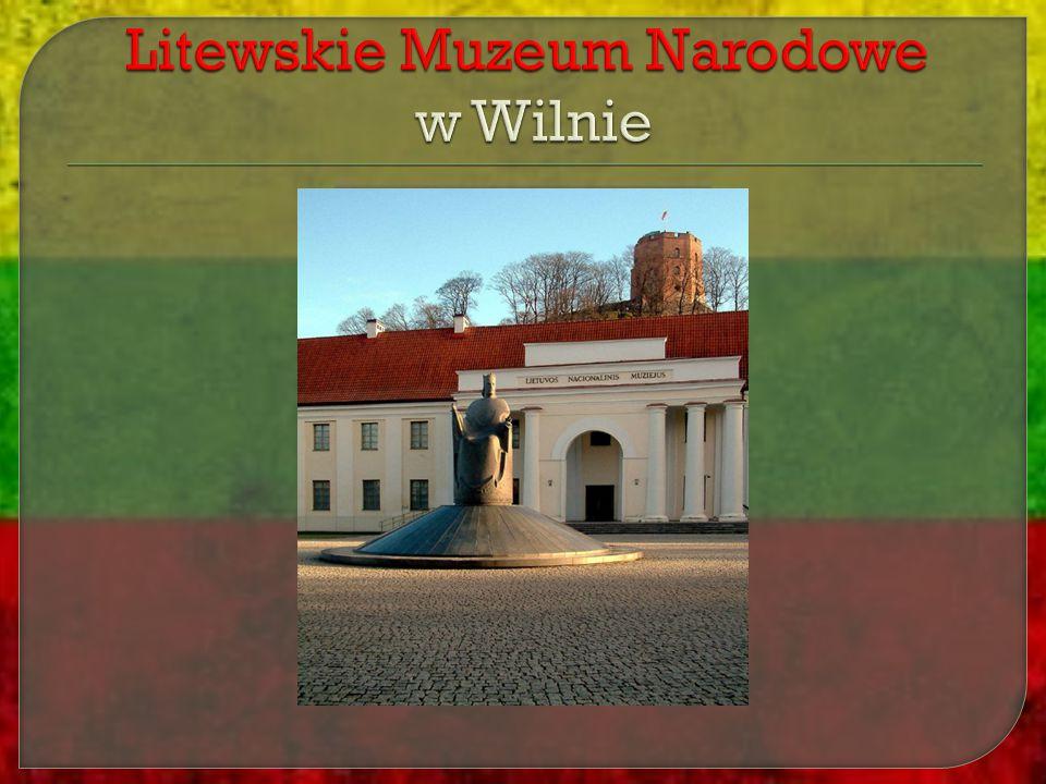 Litewskie Muzeum Narodowe w Wilnie