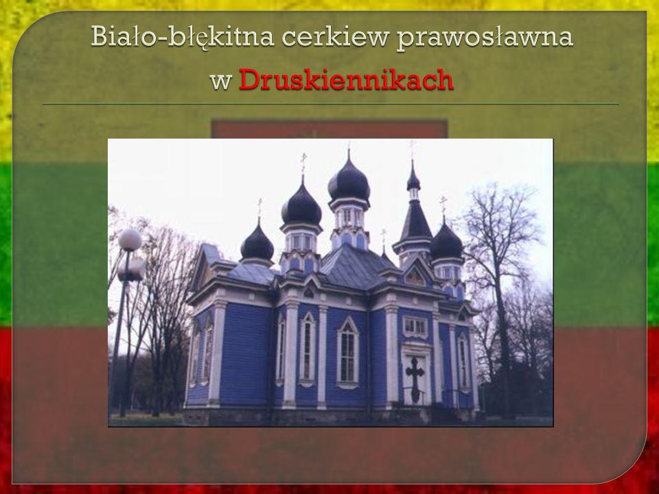 Biało-błękitna cerkiew prawosławna w Druskiennikach