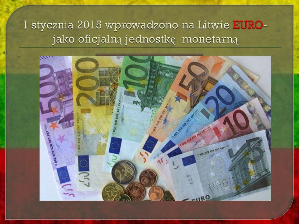 1 stycznia 2015 wprowadzono na Litwie EURO- jako oficjalną jednostkę monetarną