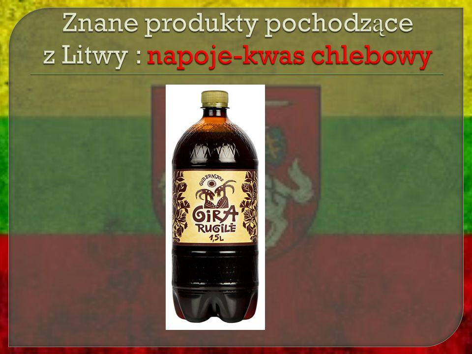 Znane produkty pochodzące z Litwy : napoje-kwas chlebowy