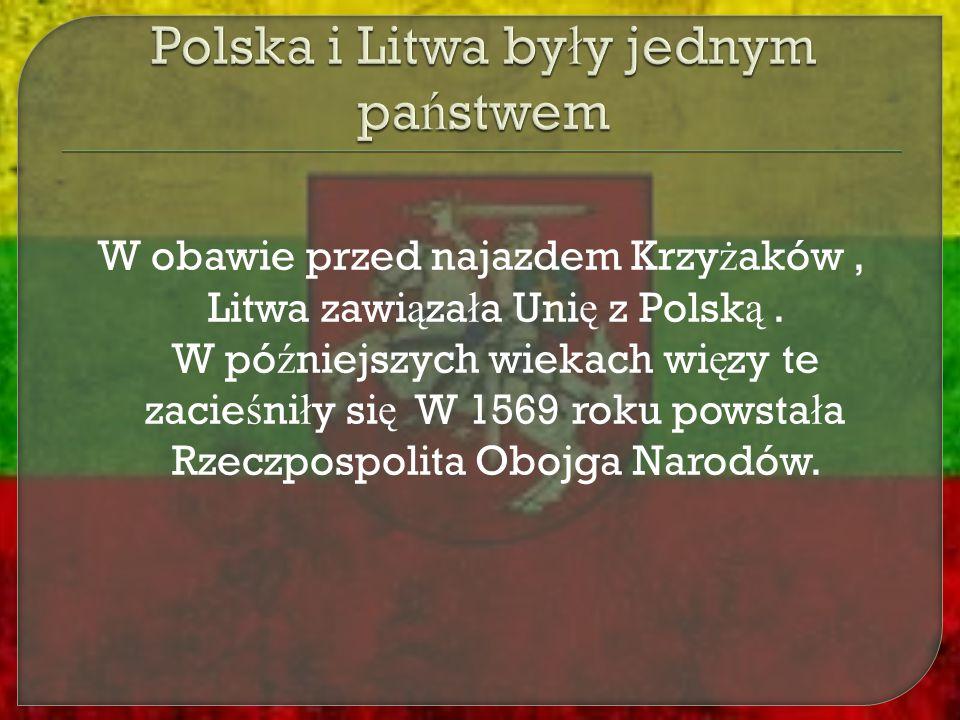 Polska i Litwa były jednym państwem