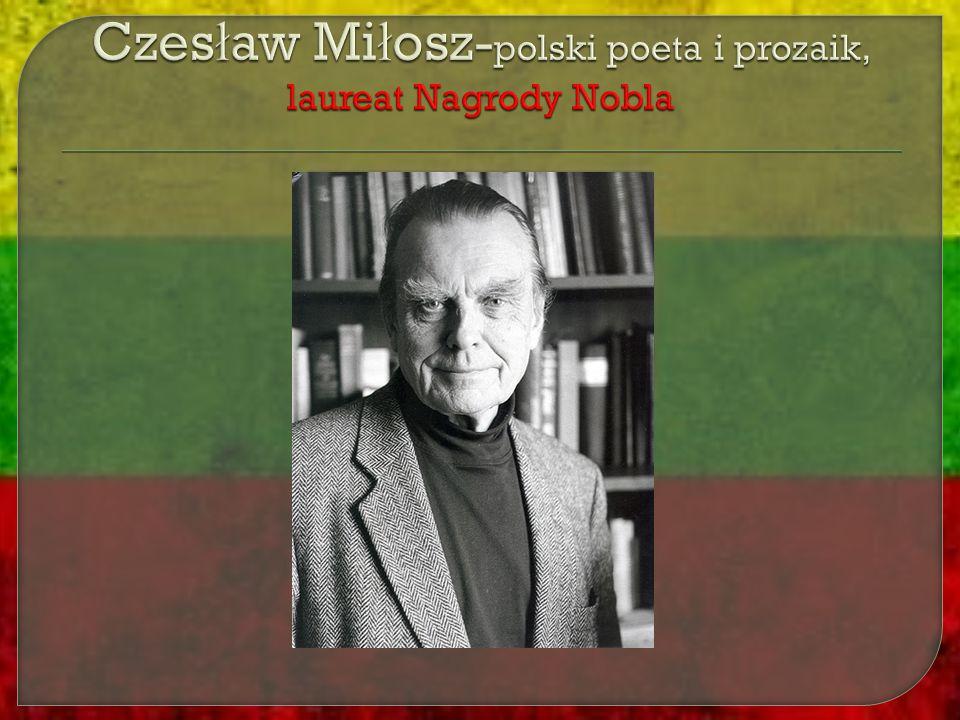 Czesław Miłosz-polski poeta i prozaik, laureat Nagrody Nobla