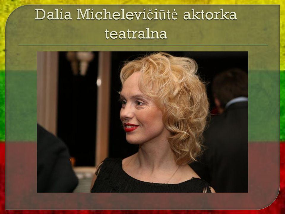 Dalia Michelevičiūtė aktorka teatralna