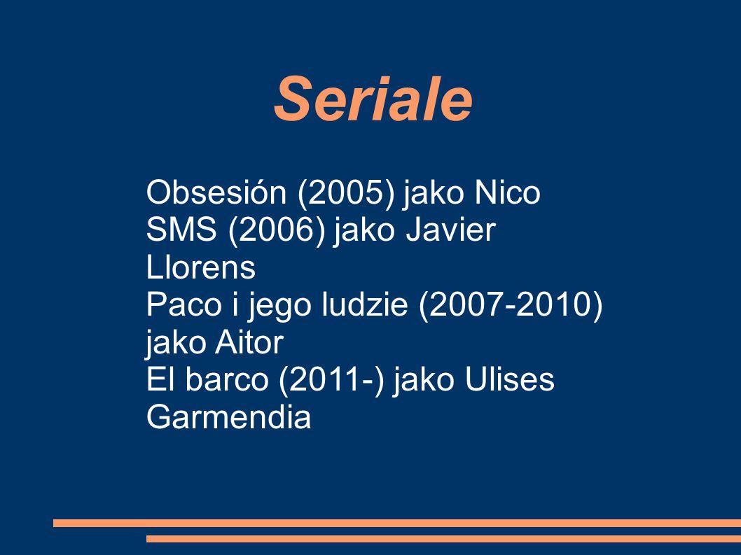 Seriale Obsesión (2005) jako Nico SMS (2006) jako Javier Llorens