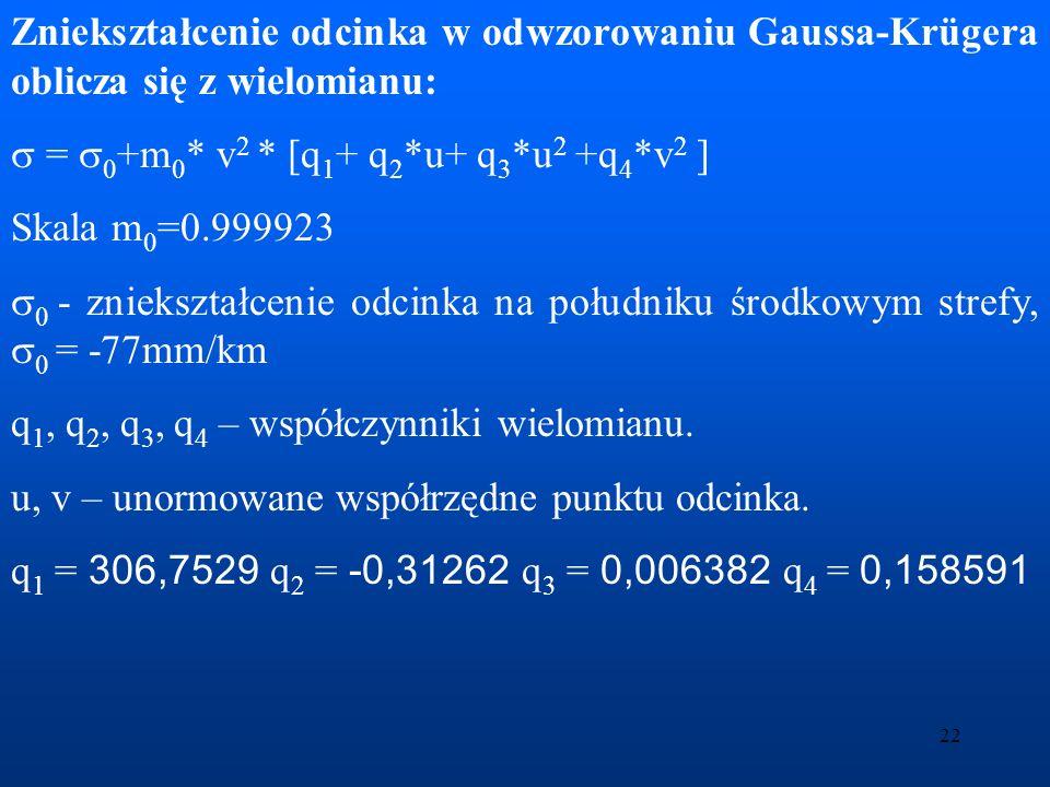 Zniekształcenie odcinka w odwzorowaniu Gaussa-Krügera oblicza się z wielomianu: