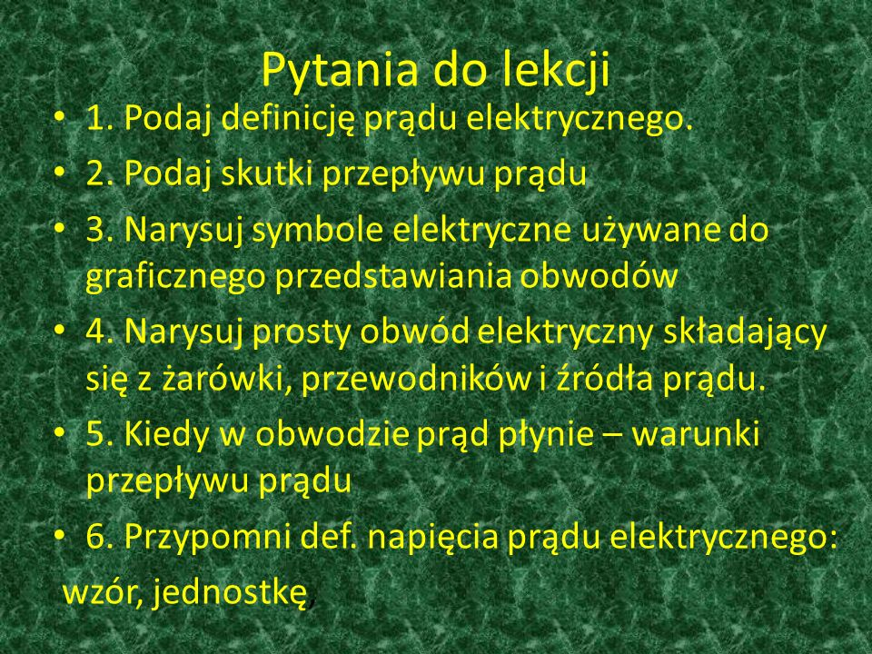 Pytania do lekcji 1. Podaj definicję prądu elektrycznego.