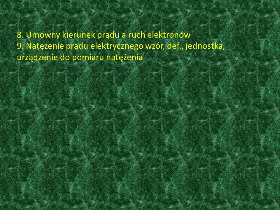 8. Umowny kierunek prądu a ruch elektronów 9