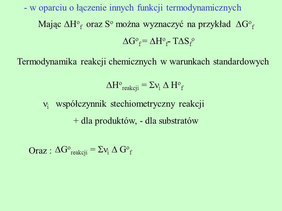 - w oparciu o łączenie innych funkcji termodynamicznych