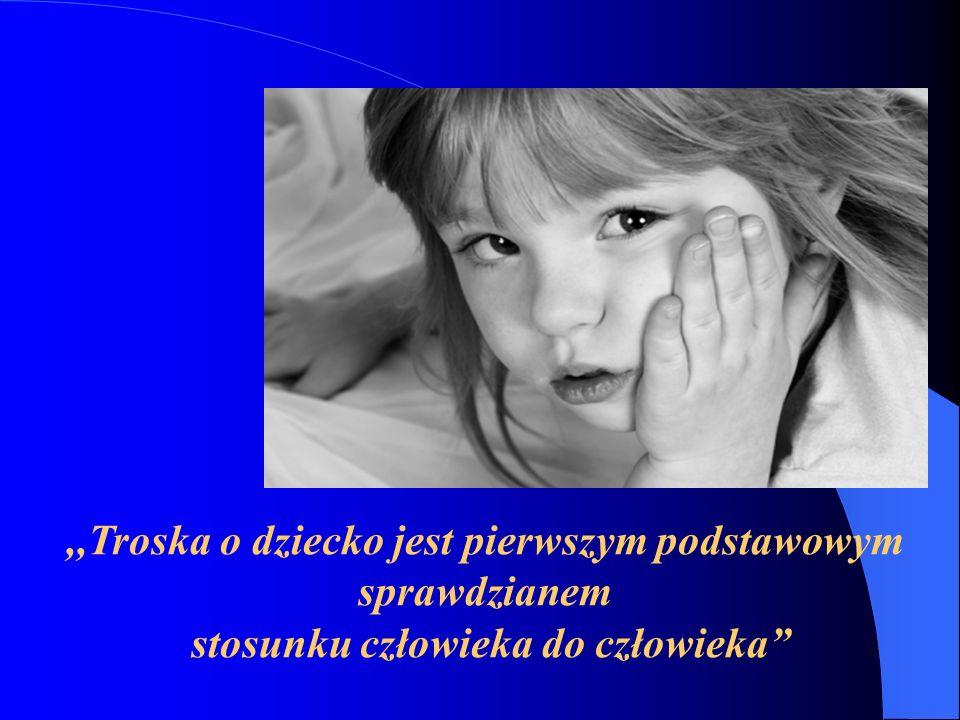 ,,Troska o dziecko jest pierwszym podstawowym sprawdzianem