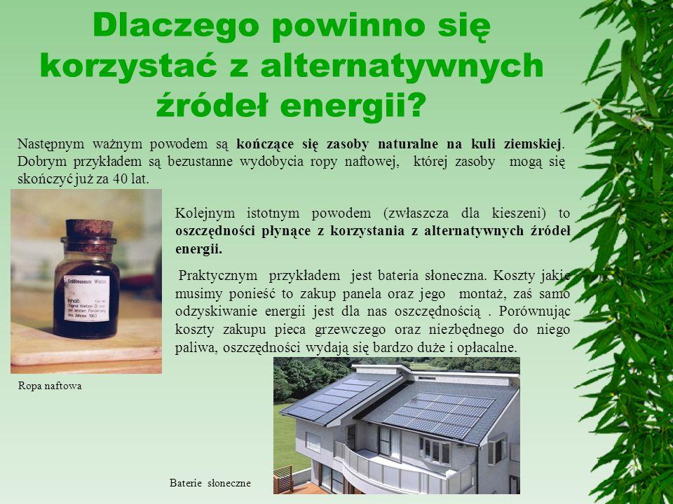 Dlaczego powinno się korzystać z alternatywnych źródeł energii