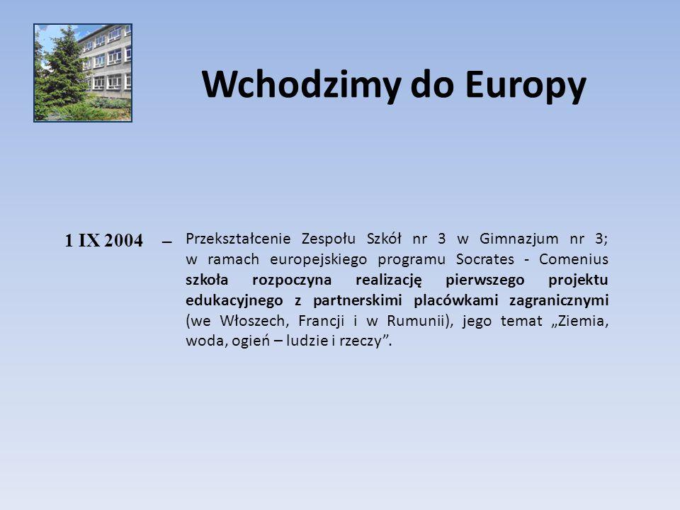 Wchodzimy do Europy 1 IX 2004. –