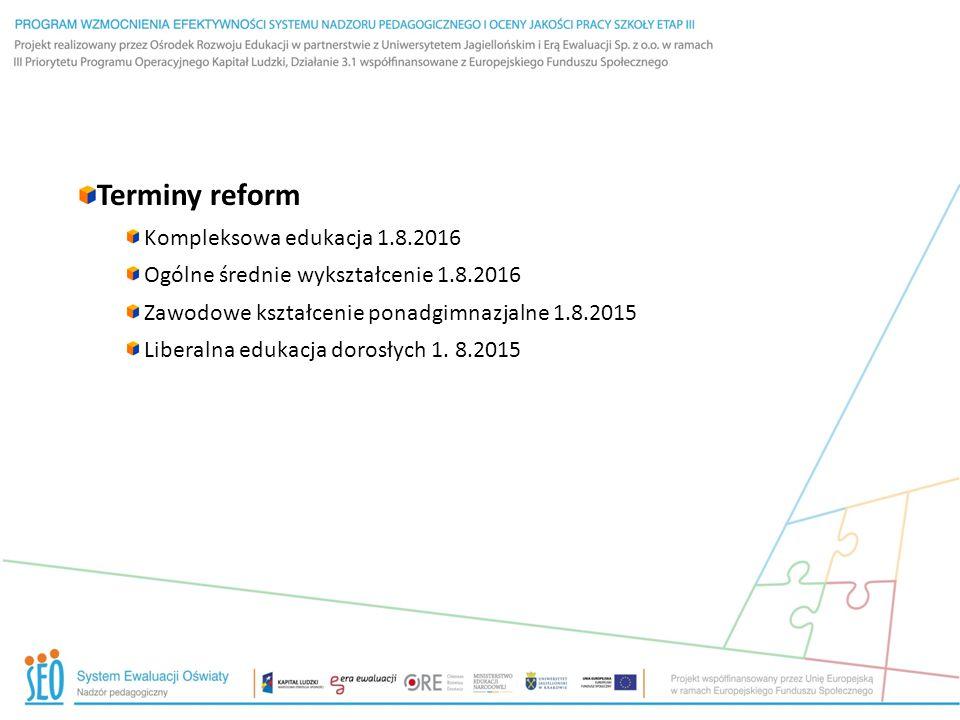 Terminy reform Kompleksowa edukacja 1.8.2016