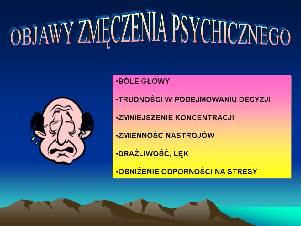 OBJAWY ZMĘCZENIA PSYCHICZNEGO