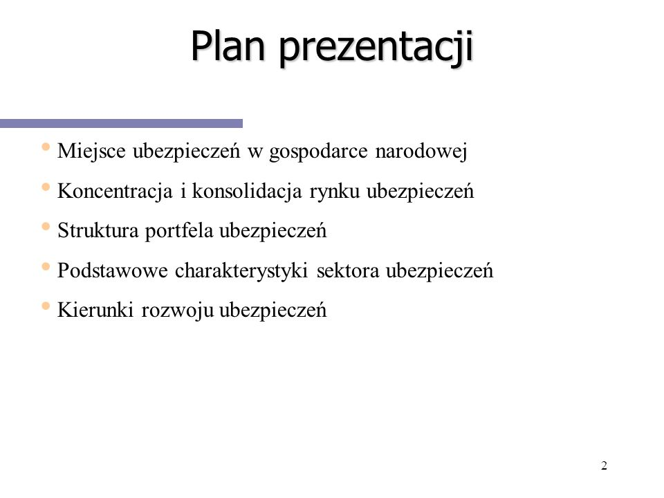 Plan prezentacji Miejsce ubezpieczeń w gospodarce narodowej