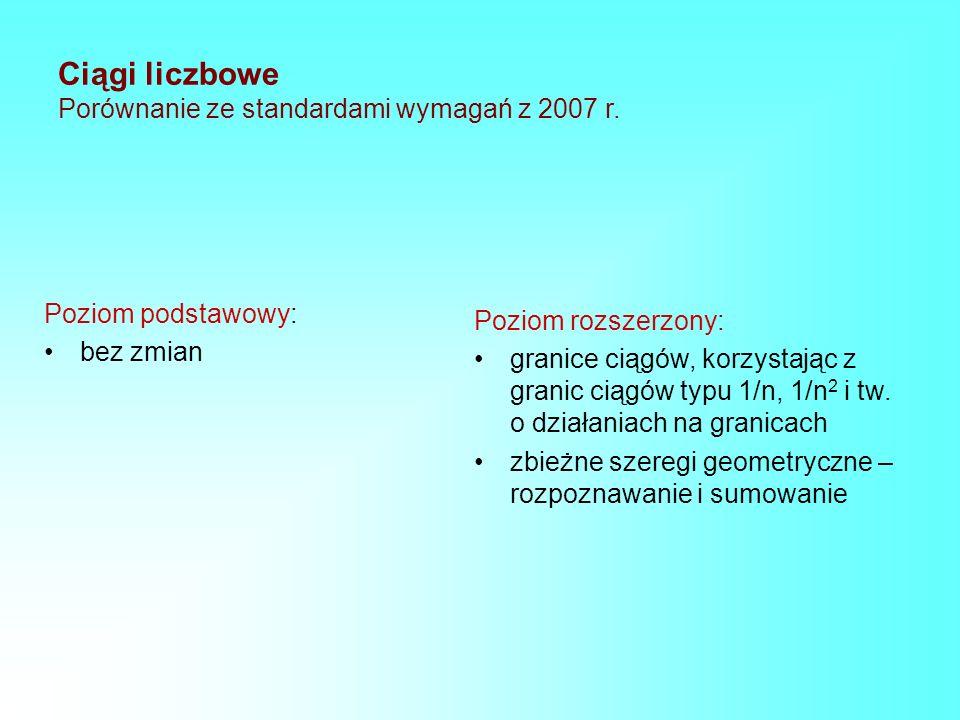 Ciągi liczbowe Porównanie ze standardami wymagań z 2007 r.