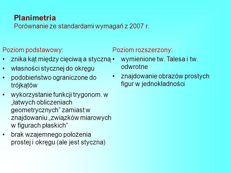 Planimetria Porównanie ze standardami wymagań z 2007 r.