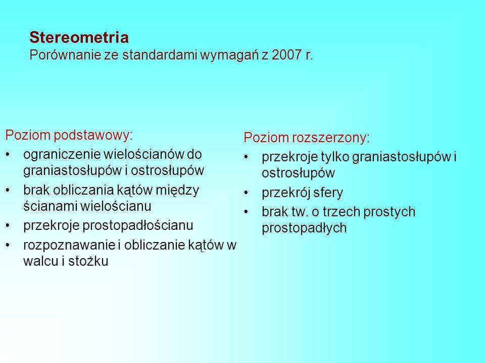 Stereometria Porównanie ze standardami wymagań z 2007 r.