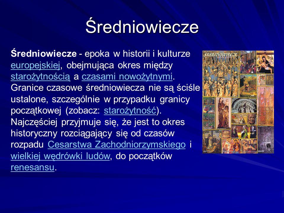 Średniowiecze Średniowiecze - epoka w historii i kulturze europejskiej, obejmująca okres między starożytnością a czasami nowożytnymi.