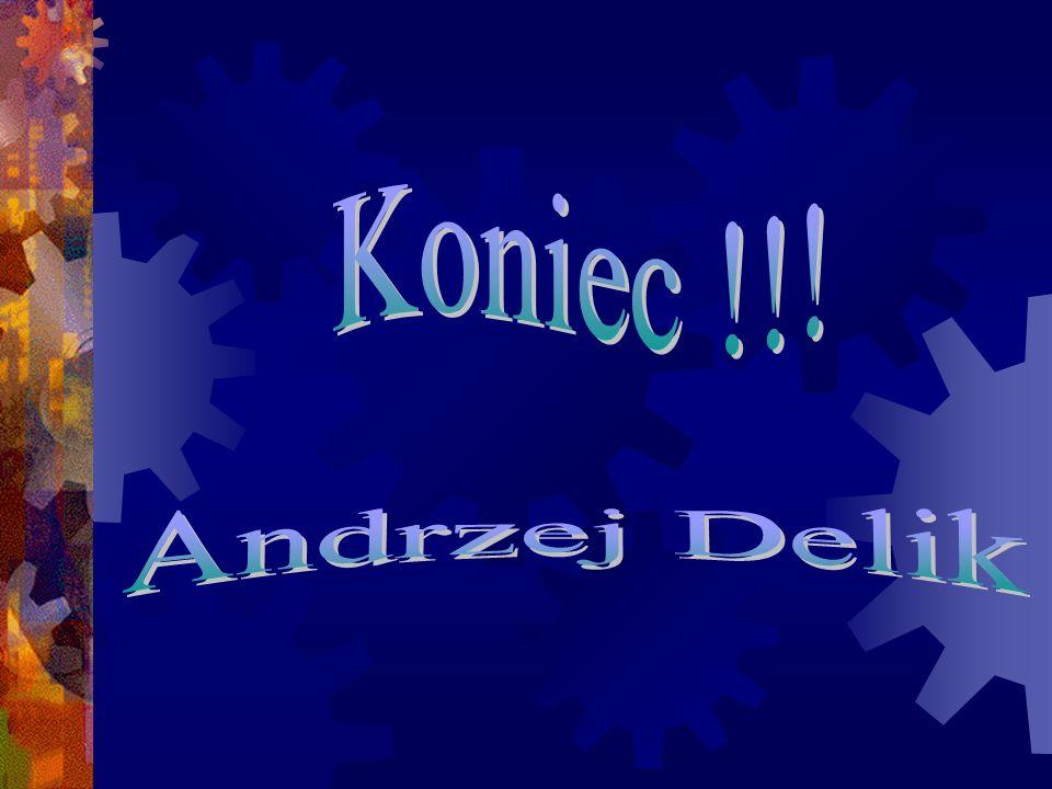 Koniec !!! Andrzej Delik