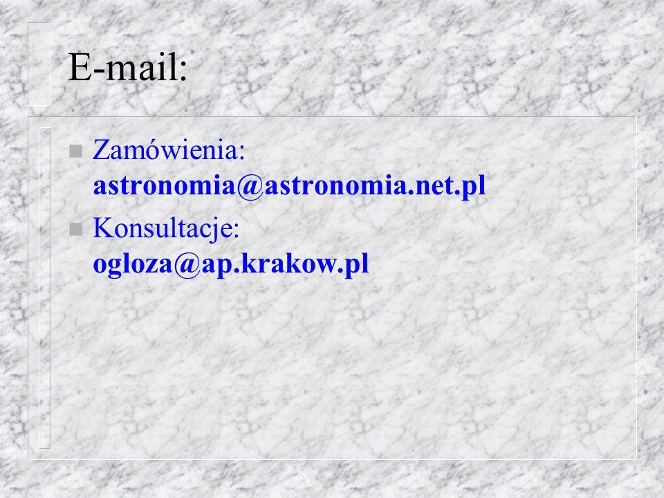 E-mail: Zamówienia: astronomia@astronomia.net.pl