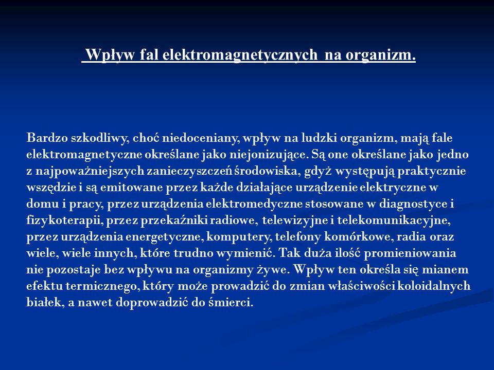 Wpływ fal elektromagnetycznych na organizm.