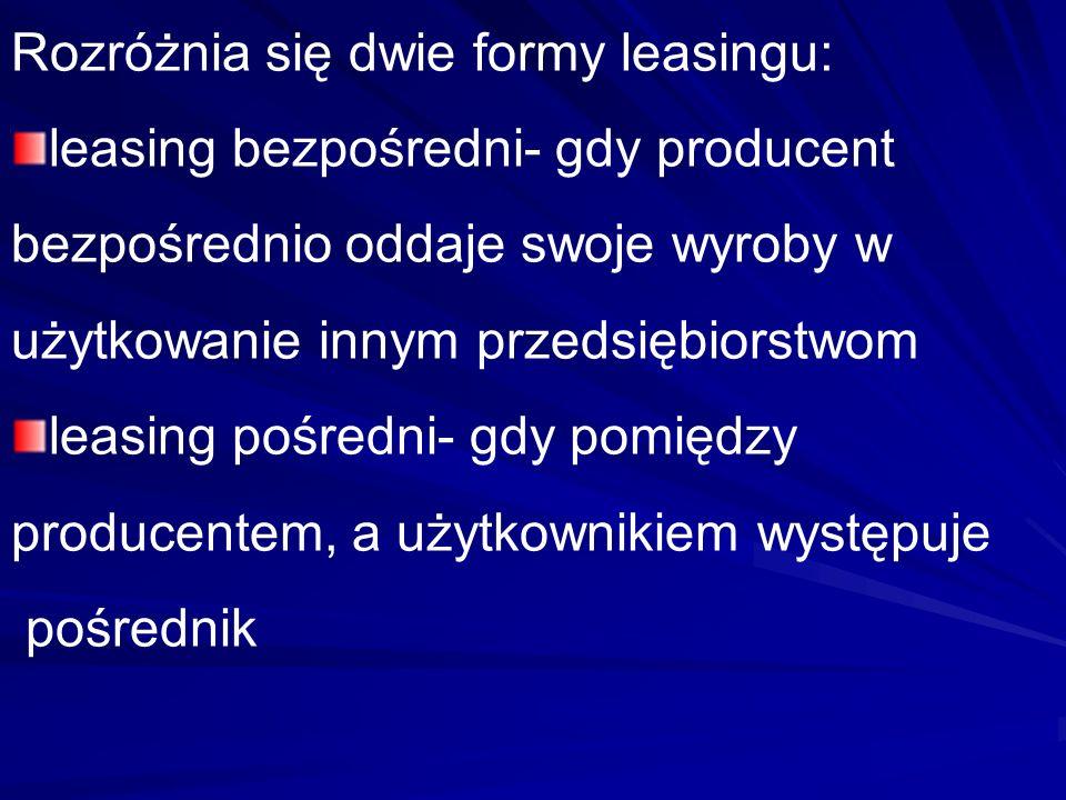 Rozróżnia się dwie formy leasingu: