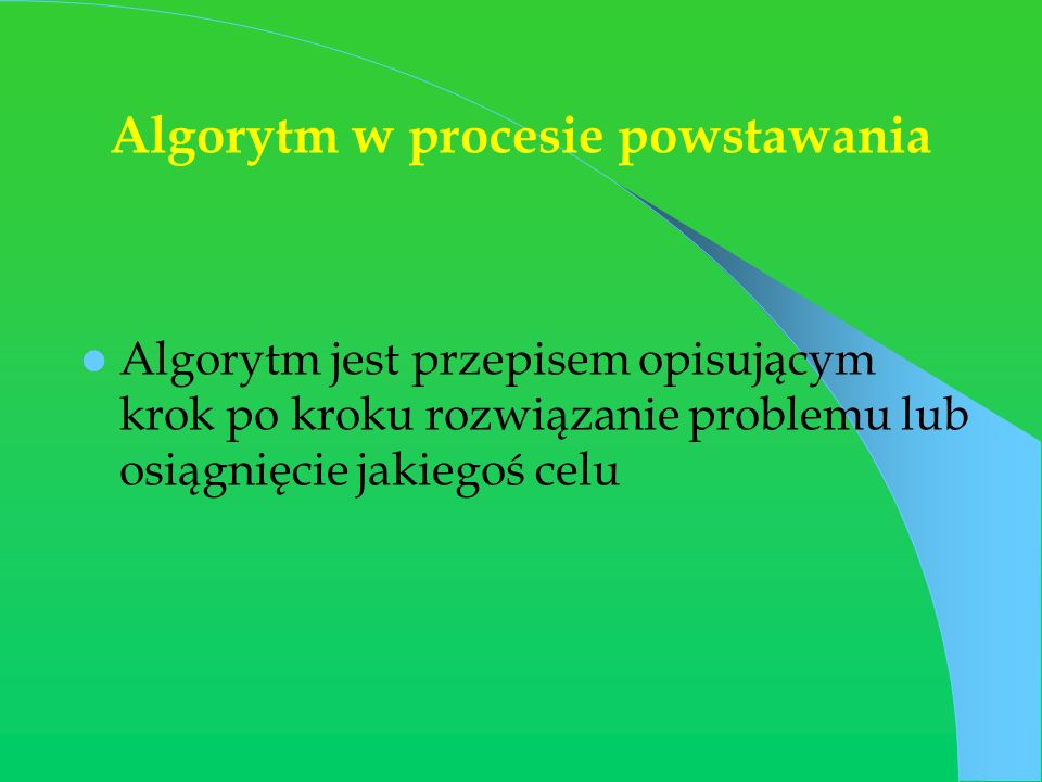 Algorytm w procesie powstawania