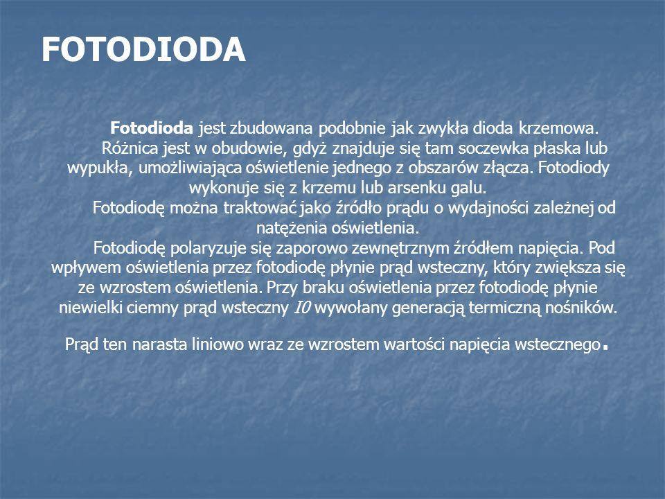 Fotodioda jest zbudowana podobnie jak zwykła dioda krzemowa.