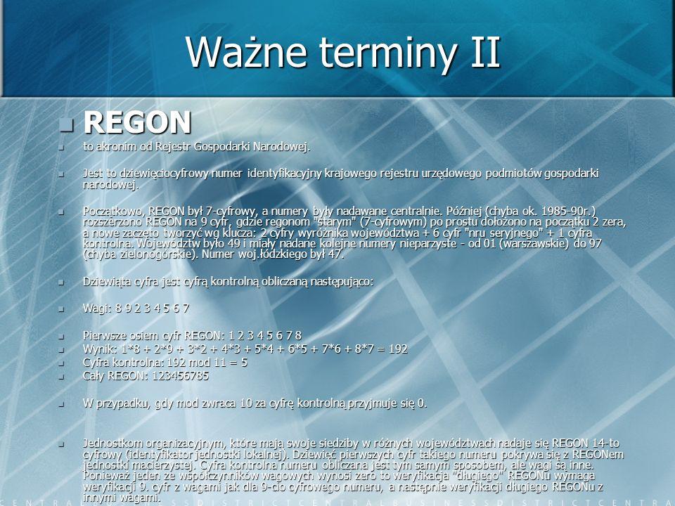 Ważne terminy II REGON to akronim od Rejestr Gospodarki Narodowej.